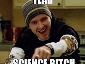yeah, science bitch